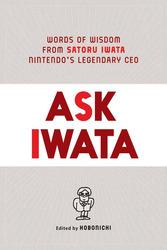 Ask Iwata: Words of Wisdom from Satoru Iwata, Nintendo's Legendary CEO, Hardcover Book, By: Hobonichi, Sam Bett