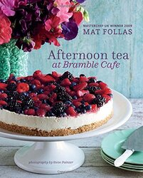 Afternoon Tea at Bramble Cafe, Hardcover Book, By: Mat Follas