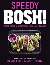 Speedy BOSH!: Over 100 Quick and Easy Plant-Based Meals in 20 Minutes, Hardcover Book, By: Henry Firth