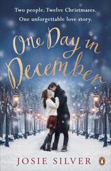 One Day in December: Escape into the holiday season by reading the uplifting Sunday Times bestsellin, Paperback Book, By: Josie Silver