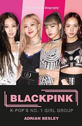 Blackpink: K-Pop's No.1 Girl Group, Paperback Book, By: Besley Adrian