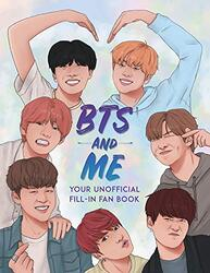 BTS and Me: Your Unofficial Fill-In Fan Book, Paperback Book, By: Becca Wright