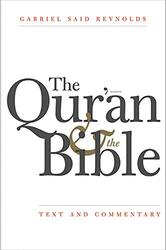The Qur'an and the Bible: Text and Commentary, Hardcover Book, By: Gabriel Said Reynolds