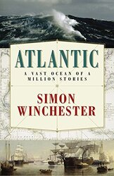 Atlantic: The Biography of an Ocean, Hardcover Book, By: Simon Winchester