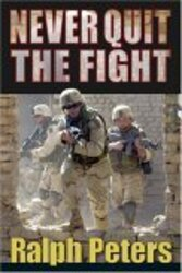 Never Quit the Fight, Hardcover Book, By: Ralph Peters