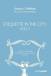 Etiquette in the city:Beirut, Paperback Book, By: Sonya J Sabbah