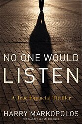 No One Would Listen: A True Financial Thriller, Hardcover Book, By: Harry Markopolos