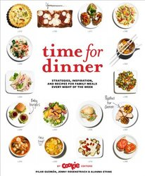 Time for Dinner: Strategies, Inspiration, and Recipes for Family Meals Every Night of the Week, Hardcover Book, By: Pilar Guzman