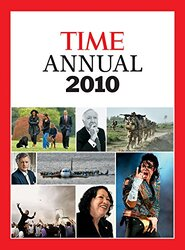 TIME Annual 2010 (Time Annual: the Year in Review), Hardcover Book, By: Editors Of Time Magazine