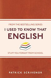 I Used to Know That: English, Paperback Book, By: Patrick Scrivenor