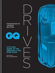 GQ Drives: A Stylish Guide to the Greatest Cars Ever Made, Hardcover Book, By: Button Jenson