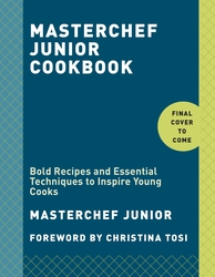 MasterChef Junior Cookbook: Bold Recipes and Essential Techniques to Inspire Young Cooks, Paperback Book, By: Masterchef Junior - Christina Tosi