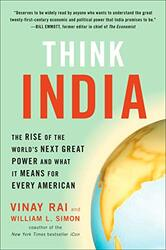 Think India: The Rise of the World's Next Superpower and What It Means for Every American, Paperback, By: Vinay Rai