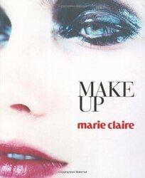 Marie Claire Make Up: Makeup, Paperback, By: Josette Milgram