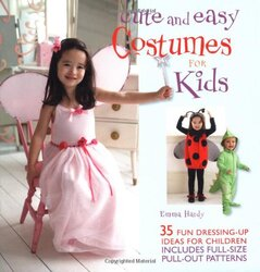 Cute and Easy Costumes for Kids, Paperback, By: Emma Hardy