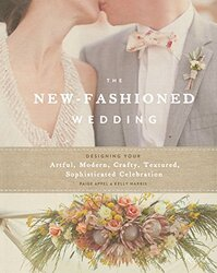 THE NEW FASHIONED WEDDING, Hardcover Book, By: PAIGE APPEL