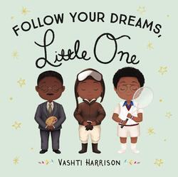 Follow Your Dreams, Little One, Board Book, By: Vashti Harrison