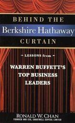 Behind the Berkshire Hathaway Curtain: Lessons from Warren Buffett's Top Business Leaders, Hardcover Book, By: Ronald Chan