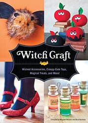 Witch Craft: Wicked Accessories, Spellbinding Jewelry, Creepy-Cute Toys, and More!, Hardcover, By: Marina Addison