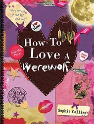 How to Love a Werewolf, Hardcover Book, By: Sophie Collins
