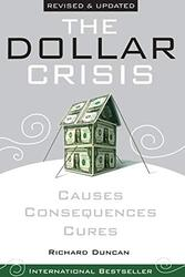 The Dollar Crisis: Causes, Consequences, Cures , Revised and Updated, Paperback Book, By: Richard Duncan