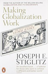 Making Globalization Work: The Next Steps to Global Justice, Paperback, By: Joseph Stiglitz