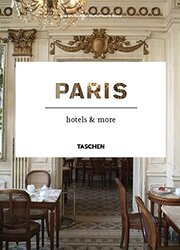 Paris Hotels and More (Taschen Hotel), Paperback, By: Vincent Knapp