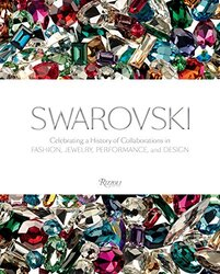 Swarovski: Celebrating a History of Collaborations in Fashion, Jewelry, Performance, and Design, Hardcover Book, By: Deborah Landis