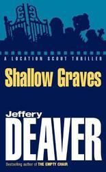 Shallow Graves (A Location Scout Series), Paperback, By: Jeffery Deaver