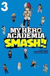 My Hero Academia: Smash!!, Vol. 3, Paperback Book, By: Neda Hirofumi