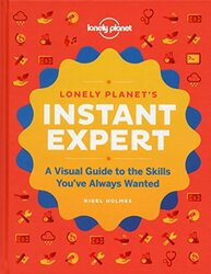 Instant Expert: A Visual Guide to the Skills You've Always Wanted (Lonely Planet), Hardcover Book, By: Lonely Planet
