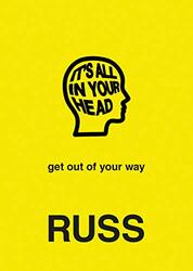 IT'S ALL IN YOUR HEAD, Hardcover Book, By: Russ