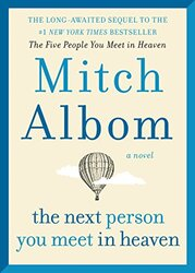 The Next Person You Meet in Heaven, Hardcover Book, By: Mitch Albom