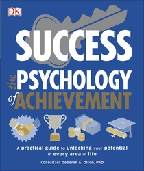 Success The Psychology of Achievement: A practical guide to unlocking the potential in every area of, Paperback Book, By: DK