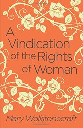 A Vindication of the Rights of Woman, Paperback Book, By: Mary Wollstonecraft