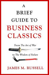 A Brief Guide To Business Classics, Paperback Book, By: James M. Russell