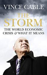 The Storm: The World Economic Crisis and What it Means, Hardcover Book, By: Vince Cable