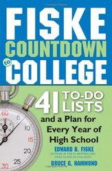 Fiske Countdown to College: 41 To-Do Lists and a Plan for Every Year of High School, Paperback Book, By: Bruce Hammond