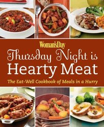 Woman's Day Thursday Night is Hearty Meat: The Eat-Well Cookbook of Meals in a Hurry (Eat Well Cookb, Paperback, By: Editors of Woman's Day