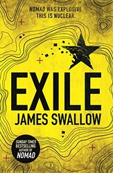 Exile: The Explosive New Action Thriller from the Sunday Times Bestselling Author of Nomad, Paperback Book, By: James Swallow