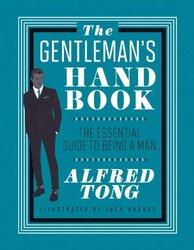The Gentleman's Handbook, Hardcover Book, By: Alfred Tong