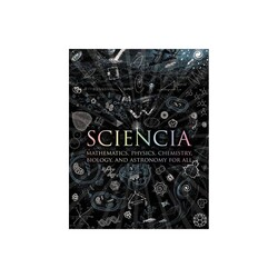 Sciencia: Mathematics, Physics, Chemistry, Biology, and Astronomy for All, Hardcover Book, By: Matt Tweed - Matthew Watkins - Moff Betts - Burkard Polster - Cheshire