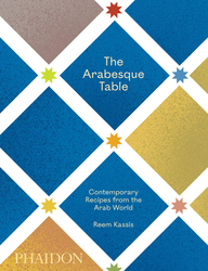 The Arabesque Table: Contemporary Recipes from the Arab World, Hardcover Book, By: Reem Kassis