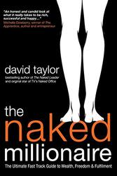 The Naked Millionaire: The Ultimate Fast Track Guide to Wealth, Freedom and Fulfillment, Paperback Book, By: David Taylor