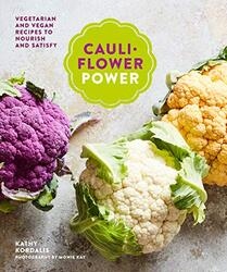 Cauliflower Power: Vegetarian and Vegan Recipes to Nourish and Satisfy, Hardcover Book, By: Kathy Kordalis