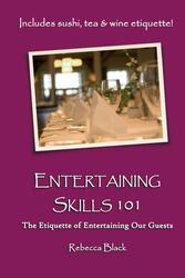 Entertaining Skills 101: The Etiquette of Entertaining Our Guests, Paperback Book, By: Walker Black