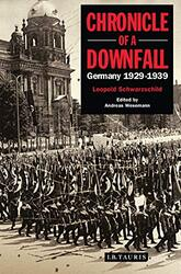 Chronicle of a Downfall: Germany 1929-1939, Hardcover Book, By: Leopold Schwarzschild