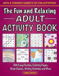 The Fun and Relaxing Adult Activity Book, Paperback Book, By: Fun Adult Activity Book