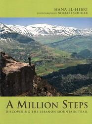A Million Steps: Discovering the Lebanon Mountain Trail, Hardcover, By: Hana El-Hibri - Norbert Schiller