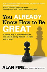 You Already Know How to be Great: A Simple Way Remove Obstacles and Unlock Your Potential - at Work, Paperback Book, By: Alan Fine